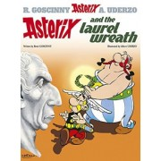 Asterix and the Laurel Wreath by Rene Goscinny