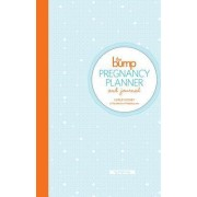 Bump Pregnancy Planner and Journal by Carley Roney