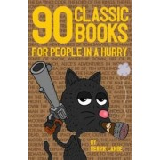 90 Classic Books for People in a Hurry by Henrik Lange