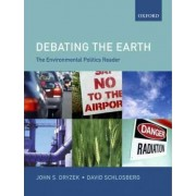 The Environmental Politics Reader: Debating the Earth by John S. Dryzek