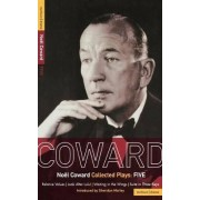 Coward Plays: Relative Values, Look After Lulu, Waiting in the Wings, Suite in Three Keys v.5 by Noel Coward