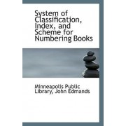 System of Classification, Index, and Scheme for Numbering Books by John Edmands Minneapoli Public Library