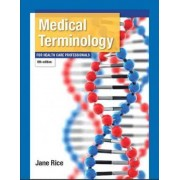 Medical Terminology for Health Care Professionals Plus Mymedicalterminologylab with Pearson Etext -- Access Card Package by Jane Rice