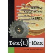 Tex(t)-Mex by William Anthony Nericcio