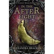 In the Afterlight (a Darkest Minds Novel) by Alexandra Bracken