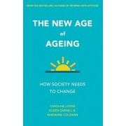 The New Age of Ageing by Caroline Lodge