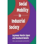 Social Mobility in Industrial Society by Reinhard Bendix