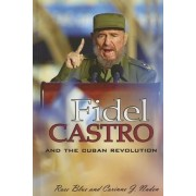 Fidel Castro and the Cuban Revolution by Corinne J Naden