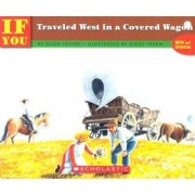 If You Traveled West in a Covered Wagon by Ellen Levine