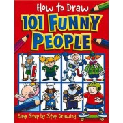 How to Draw 101 Funny People by Dan Green