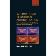 International Territorial Administration by Ralph Wilde
