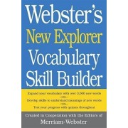 Webster's New Explorer Vocabulary Skill Builder by Merriam-Webster