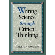 Science Writing through Critical Thinking by Marilyn F. Moriarty