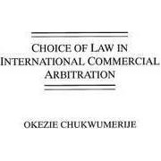 Choice of Law in International Commercial Arbitration by Okezie Chukwumerje