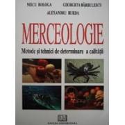 Merceologie. Metode şi tehnici de determinare a calităţii.