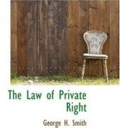 The Law of Private Right by George H Smith