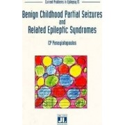 Benign Childhood Partial Seizures and Related Epileptic Syndromes by C. P. Panayiotopoulos