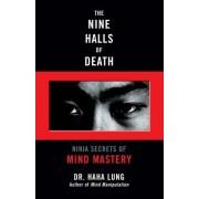 The Nine Halls of Death: Ninja Secrets of Mind Mastery