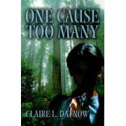 One Cause Too Many by Claire L Datnow