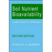 Soil Nutrient Bioavailability by Stanley A. Barber