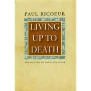 Living Up to Death by Paul Ricoeur