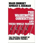 Political Economy of Human Rights: The Washington Connection and Third World Fascism v. 1 by Noam Chomsky