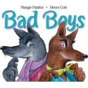 Bad Boys by Margie Palatini