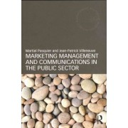 Marketing Management and Communications in the Public Sector by Martial Pasquier