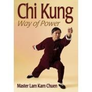 Chi Kung: Way of Power