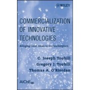 Commercialization of Innovative Technologies by C. Joseph Touhill