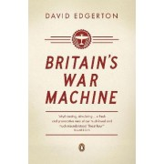 Britain's War Machine by David Edgerton