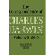 The Correspondence of Charles Darwin: Volume 8, 1860: 1860 v. 8 by Charles Darwin