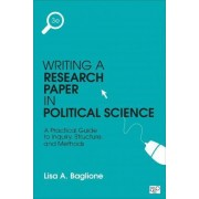 Writing a Research Paper in Political Science by Lisa A. Baglione