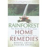 Rainforest Home Remedies by Rosita Arvigo