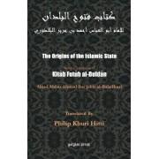 The Origins of the Islamic State (Kitab Futuh Al-buldan) by Abu Al-Abbas Ahmad Bin Jab Al-Baladhuri