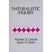 Naturalistic Inquiry by Dr. Yvonna S. Lincoln