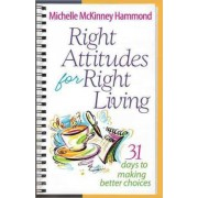 Right Attitudes for Right Living by Michelle McKinney Hammond