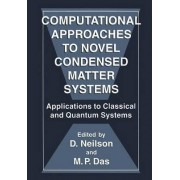 Computational Approaches to Novel Condensed Matter Systems by D. Neilson
