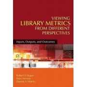 Viewing Library Metrics from Different Perspectives by Robert E. Dugan