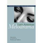 Latin American Melodrama by Darlene J. Sadlier