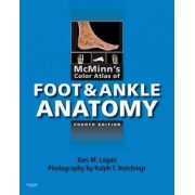 McMinn's Color Atlas of Foot and Ankle Anatomy by Bari M. Logan