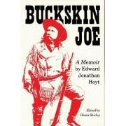 Buckskin Joe by Edward Jonathan Hoyt