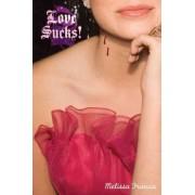 Love Sucks! by Melissa Francis
