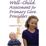 Well Child Assessment for Primary Care Providers by Margaret R. Colyar