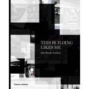 This Building Likes Me: The Work of John Wardle Architects by John Wardle Architects