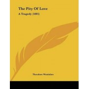 The Pity of Love by Theodore Wratislaw