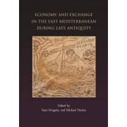 Economy and Exchange in the East Mediterranean During Late Antiquity by Sean A. Kingsley