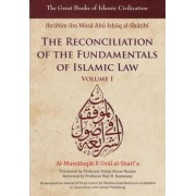 The Reconciliation of the Fundamentals of Islamic Law by Ibrahim Ibn Al-Shatibi