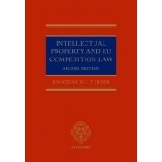 Intellectual Property and EU Competition Law by Jonathan D. C. Turner