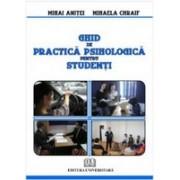 Ghid de practică psihologică pentru studenţi.